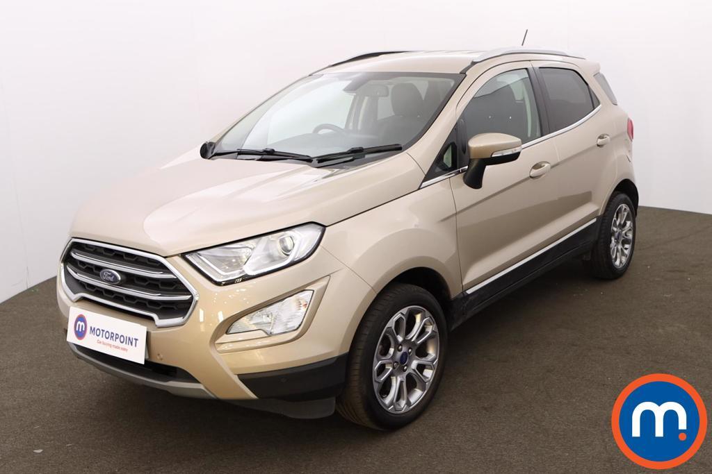 Ford Ecosport 1.0 EcoBoost 125 Titanium 5dr - Stock Number 1200419 Passenger side front corner